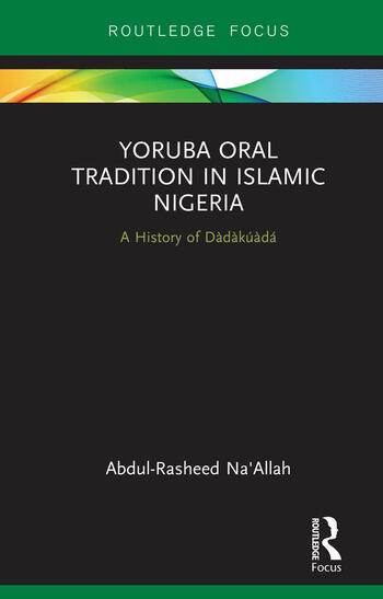 Yoruba Oral Tradition in Islamic Nigeria A History of Dàdàkúàdá book cover