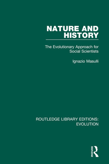 Nature and History The Evolutionary Approach for Social Scientists book cover