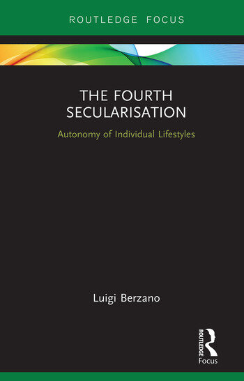 The Fourth Secularisation Autonomy of Individual Lifestyles book cover
