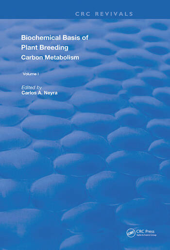 Biochemical Basis of Plant Breeding Volume 1 Carbon Metabolism book cover