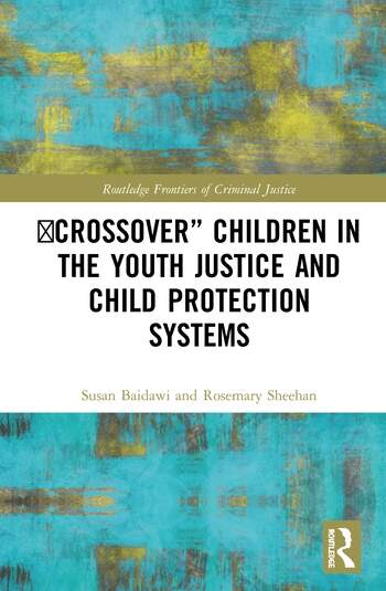 Crossover Children in the Youth Justice and Child Protection Systems book cover