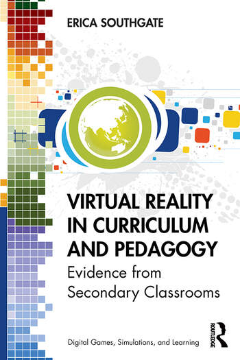 Virtual Reality in Curriculum and Pedagogy Evidence from Secondary Classrooms book cover