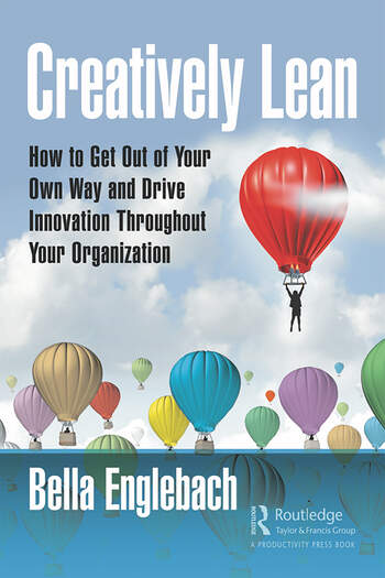 Creatively Lean How to Get Out of Your Own Way and Drive Innovation Throughout Your Organization book cover