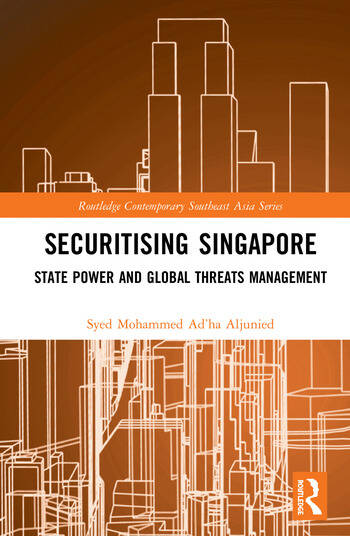 Securitising Singapore State Power and Global Threats Management book cover