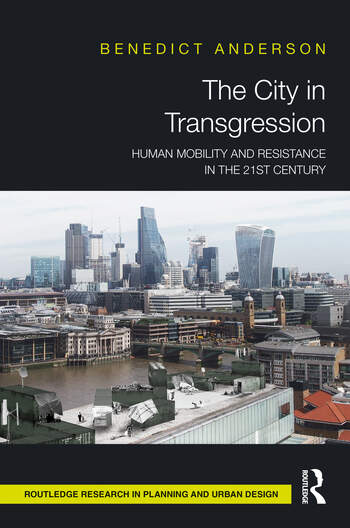 The City in Transgression Human Mobility and Resistance in the 21st Century book cover