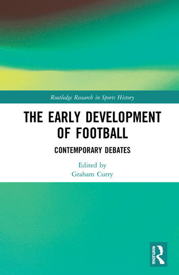 The Early Development of Football Contemporary Debates book cover
