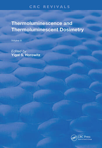 Thermoluminescence and Thermoluminescent Dosimetry book cover