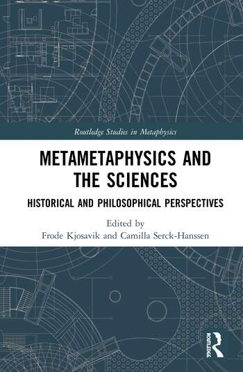 Metametaphysics and the Sciences Historical and Philosophical Perspectives book cover