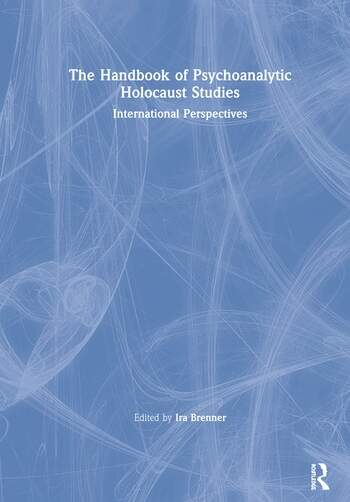 The Handbook of Psychoanalytic Holocaust Studies International Perspectives book cover