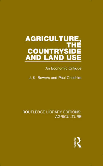 Agriculture, the Countryside and Land Use An Economic Critique book cover