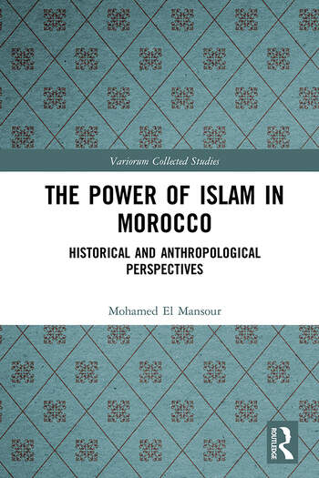 The Power of Islam in Morocco Historical and Anthropological Perspectives book cover
