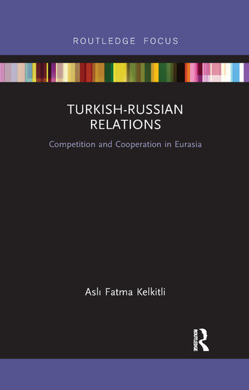 Turkish-Russian Relations Competition and Cooperation in Eurasia book cover
