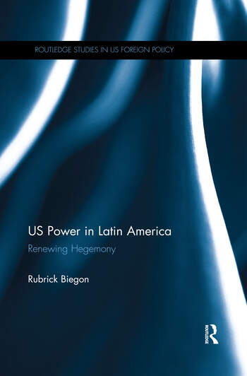 US Power in Latin America Renewing Hegemony book cover