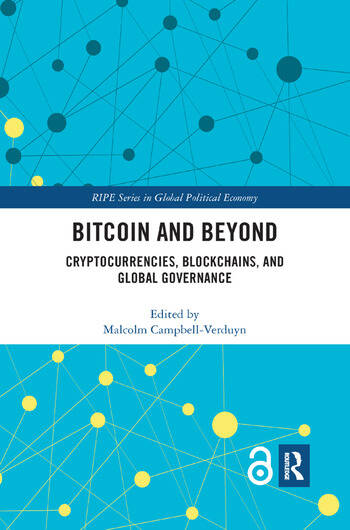 Bitcoin and Beyond (Open Access) Cryptocurrencies, Blockchains, and Global Governance book cover