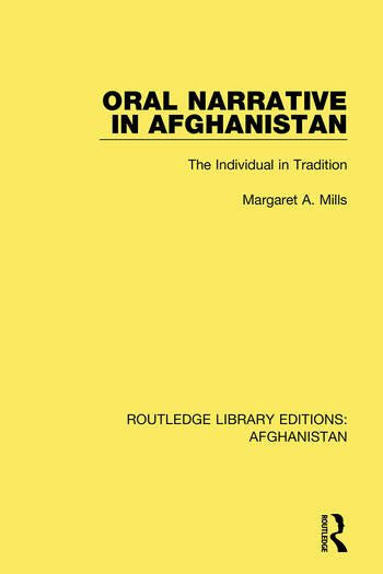 Oral Narrative in Afghanistan The Individual in Tradition book cover
