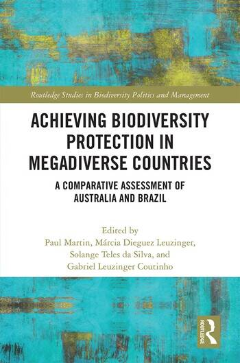 Achieving Biodiversity Protection in Megadiverse Countries A Comparative Assessment of Australia and Brazil book cover