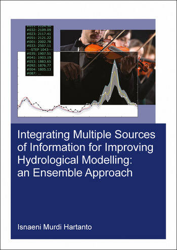 Integrating Multiple Sources of Information for Improving Hydrological Modelling: an Ensemble Approach book cover