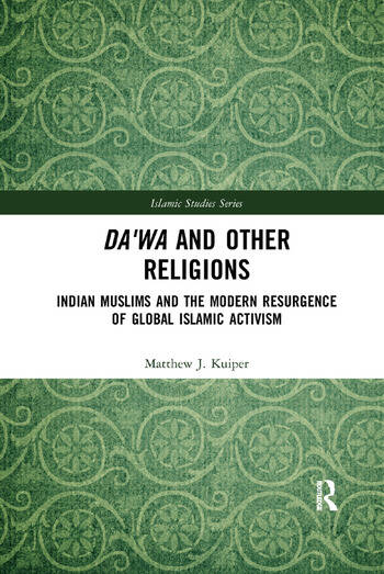 Da'wa and Other Religions Indian Muslims and the Modern Resurgence of Global Islamic Activism book cover