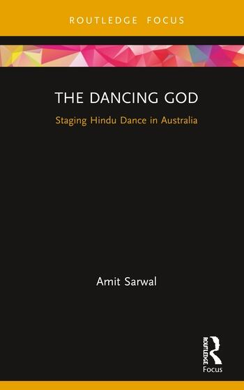 The Dancing God Staging Hindu Dance in Australia book cover