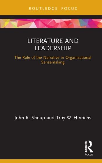 Literature and Leadership The Role of the Narrative in Organizational Sensemaking book cover
