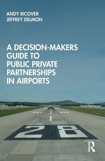 A Decision-Makers Guide to Public Private Partnerships in Airports book cover
