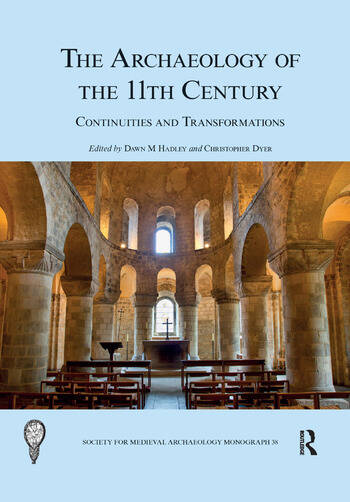The Archaeology of the 11th Century Continuities and Transformations book cover