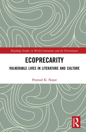 Ecoprecarity Vulnerable Lives in Literature and Culture book cover