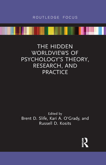 The Hidden Worldviews of Psychology's Theory, Research, and Practice book cover