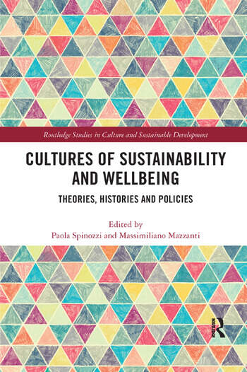 Cultures of Sustainability and Wellbeing Theories, Histories and Policies book cover