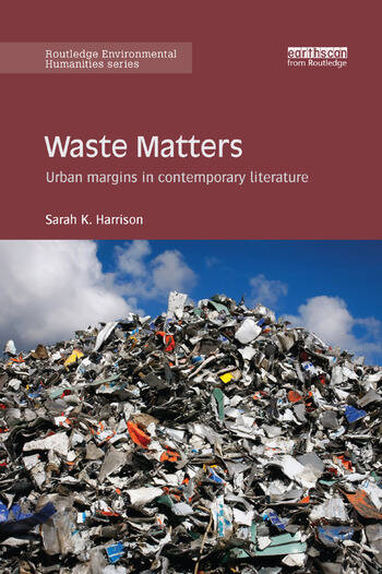 Waste Matters Urban margins in contemporary literature book cover