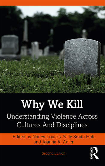 Why We Kill Understanding Violence Across Cultures and Disciplines book cover