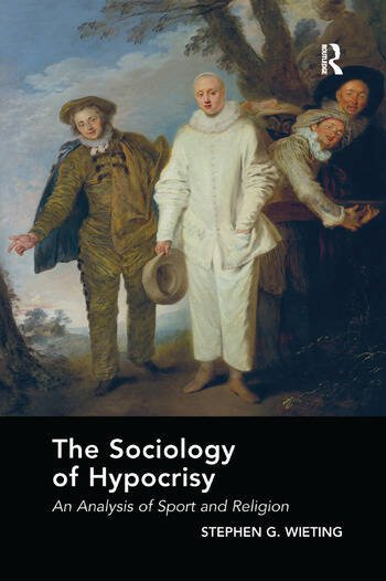 The Sociology of Hypocrisy An Analysis of Sport and Religion book cover