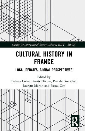Cultural History in France Local Debates, Global Perspectives book cover