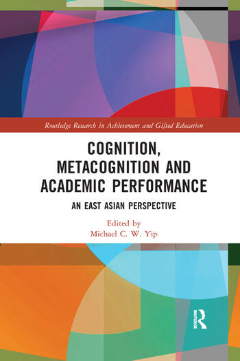 Cognition, Metacognition and Academic Performance An East Asian Perspective book cover