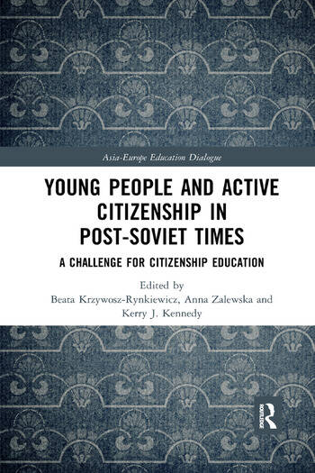 Young People and Active Citizenship in Post-Soviet Times A Challenge for Citizenship Education book cover