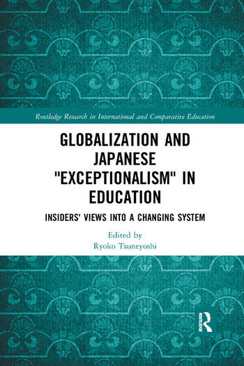 Globalization and Japanese Exceptionalism in Education Insiders' Views into a Changing System book cover