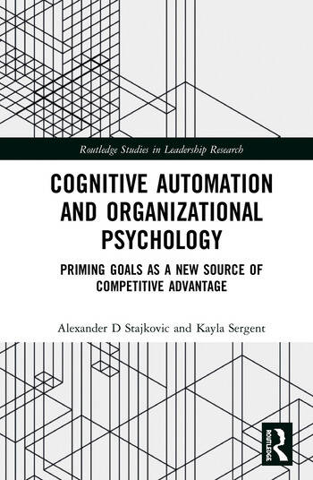 Cognitive Automation and Organizational Psychology Priming Goals as a New Source of Competitive Advantage book cover