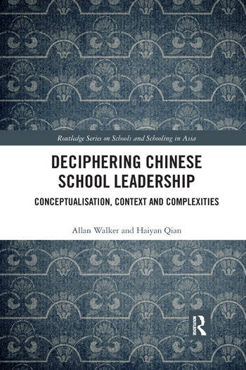 Deciphering Chinese School Leadership Conceptualisation, Context and Complexities book cover