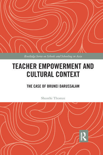 Teacher Empowerment and Cultural Context The Case of Brunei Darussalam book cover
