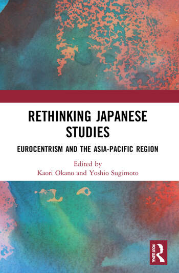 Rethinking Japanese Studies Eurocentrism and the Asia-Pacific Region book cover