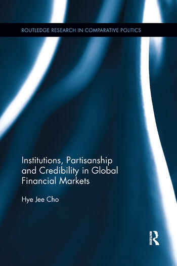 Institutions, Partisanship and Credibility in Global Financial Markets book cover