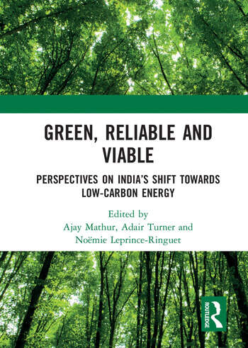 Green, Reliable and Viable: Perspectives on India's Shift Towards Low-Carbon Energy Perspectives on India's Shift Towards Low-Carbon Energy book cover