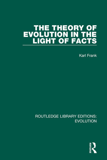 The Theory of Evolution in the Light of Facts book cover