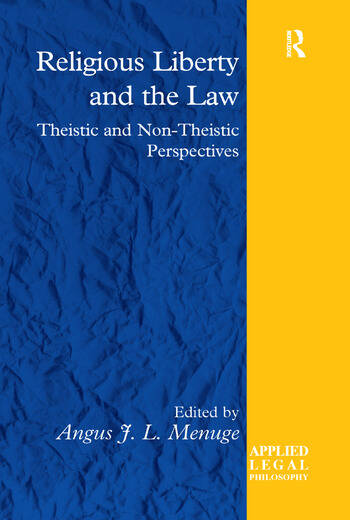Religious Liberty and the Law Theistic and Non-Theistic Perspectives book cover