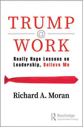 Trump @ Work Really Huge Lessons on Leadership, Believe Me book cover