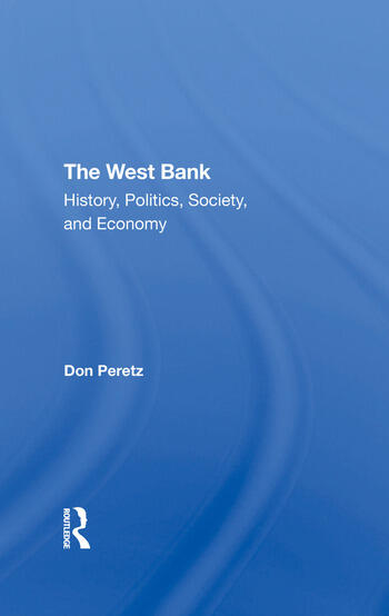 The West Bank History, Politics, Society, And Economy book cover