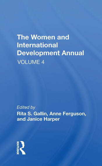The Women And International Development Annual, Volume 4 book cover