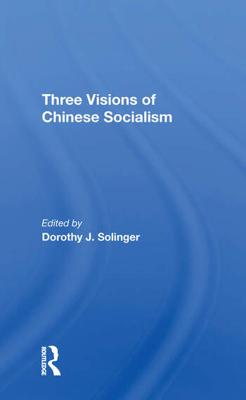 Three Visions Of Chinese Socialism book cover