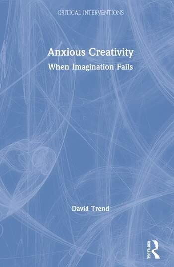 Anxious Creativity When Imagination Fails book cover