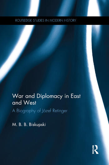 War and Diplomacy in East and West A Biography of Józef Retinger book cover